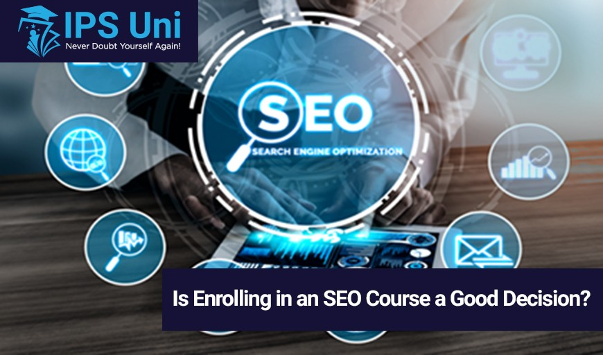 Is Enrolling in an SEO Course a Good Decision?
