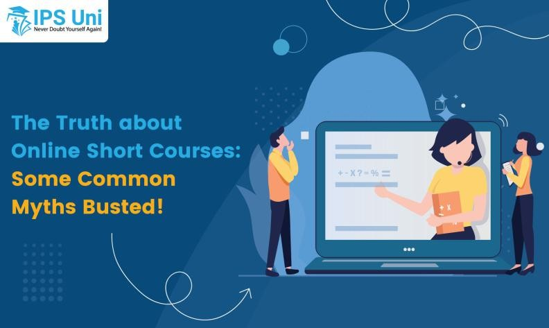 The Truth about Online Short Courses: Some Common Myths Busted!