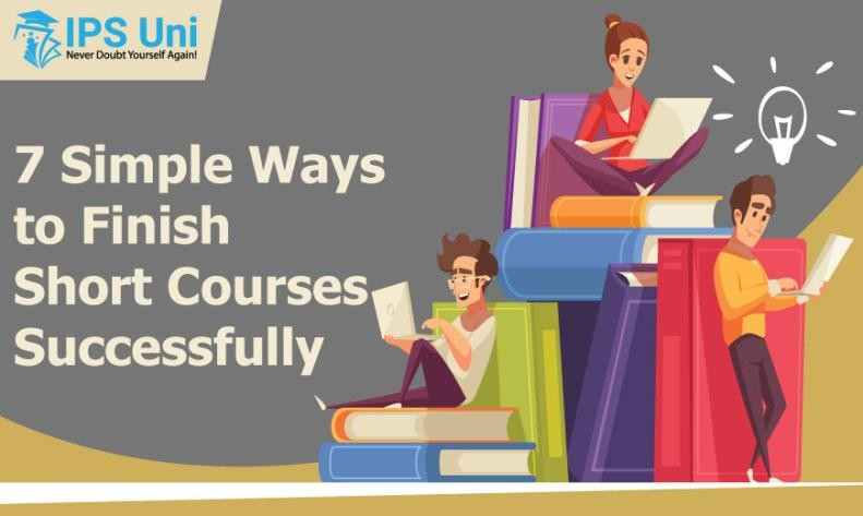 7 Simple Ways to Finish Short Courses Successfully