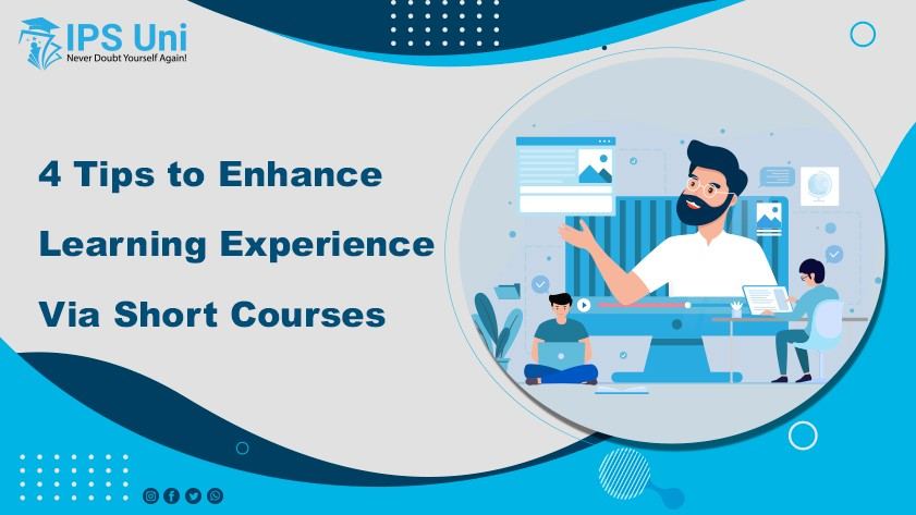 4 Tips to Enhance Learning Experience via Short Courses