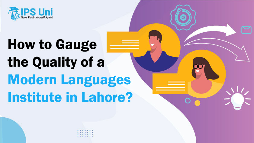 How to Gauge the Quality of a Modern Languages Institute in Lahore?