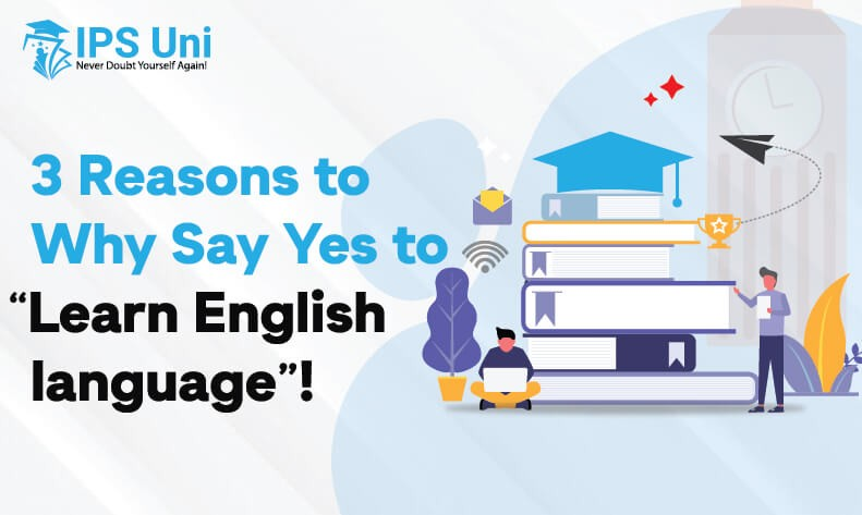 "3 Reasons to Why Say Yes to ""Learn English language""!"