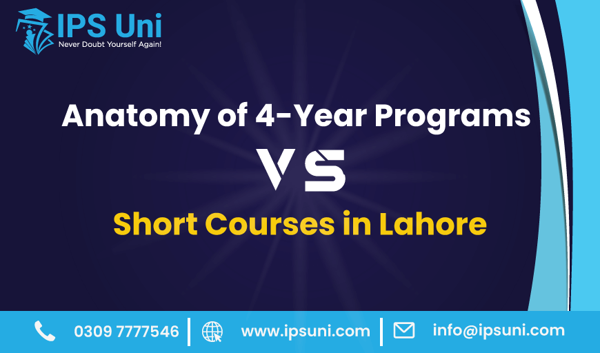 Anatomy of 4-Year Programs vs. Short Courses in Lahore