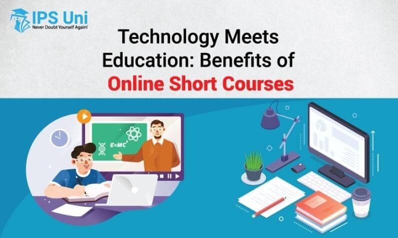 Technology Meets Education: Benefits of Online Short Courses