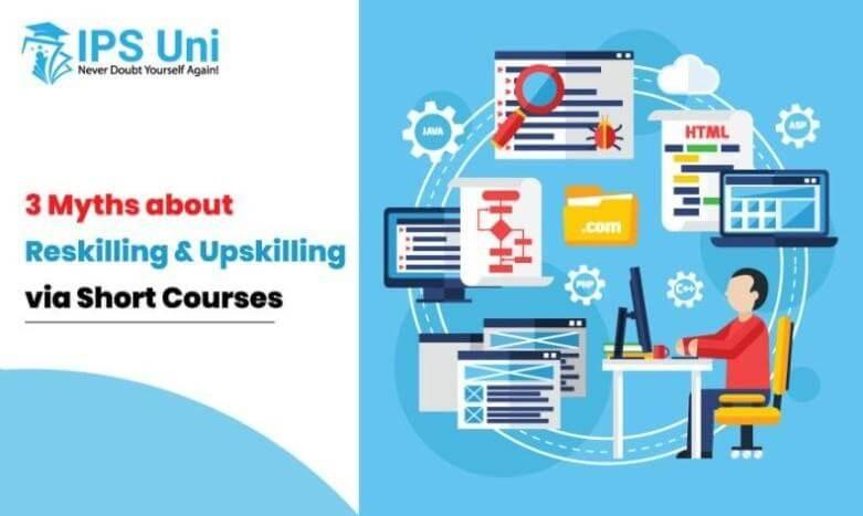 3 Myths about Reskilling & Upskilling via Short Courses