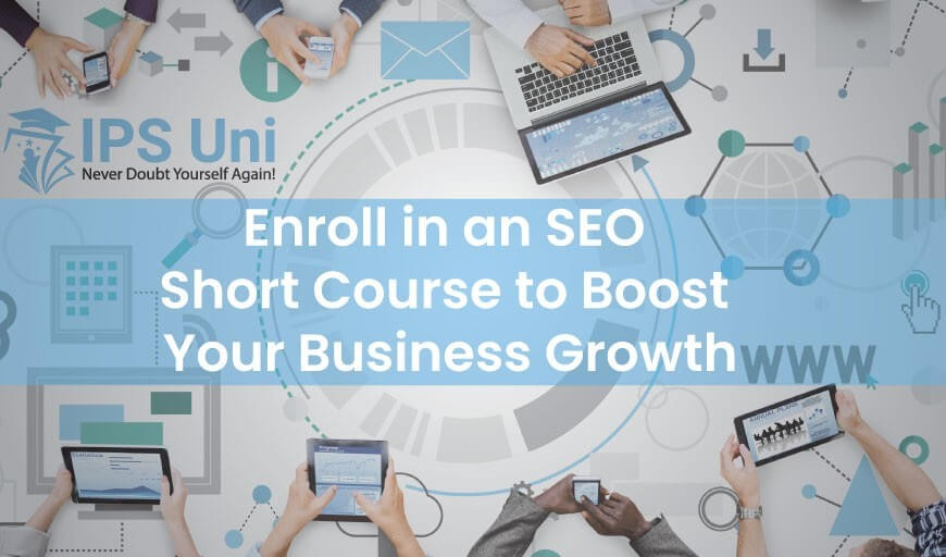 Enroll in an SEO Short Course to Boost Your Business Growth