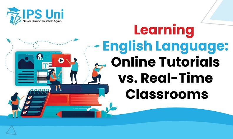 Learning English Language: Online Tutorials vs. Real-Time Classrooms