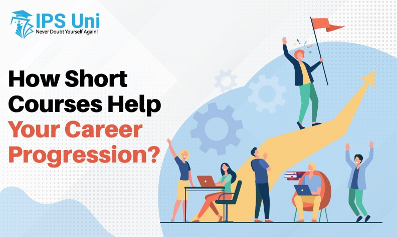 How Short Courses Help Your Career Progression?