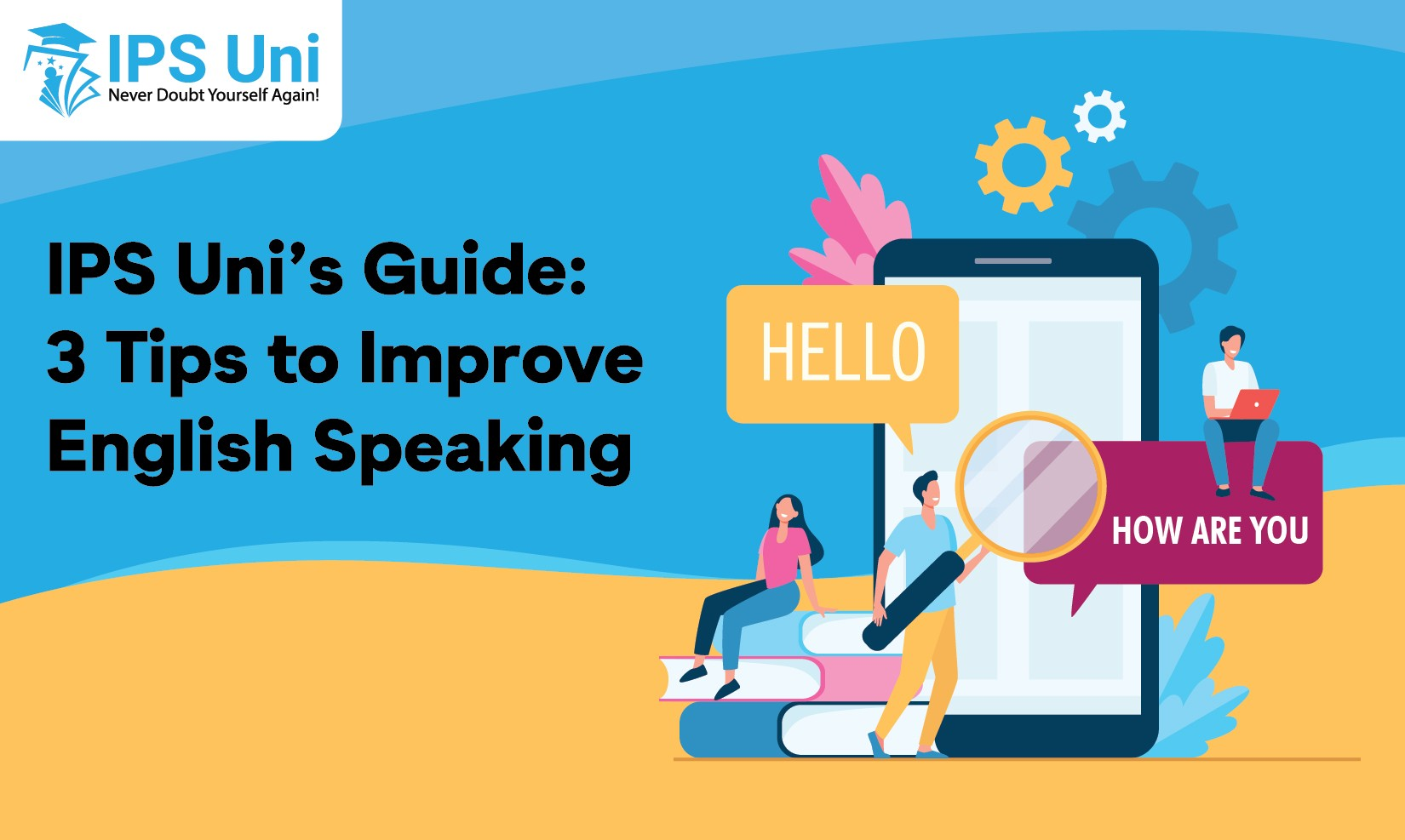 IPS Uni's Guide: 3 Tips to Improve English Speaking